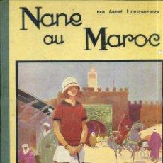Cómics: ANDRÉ LICHTENBERGER : NANE AU MAROC (1930), EN FRANCÉS. Lote 44210842