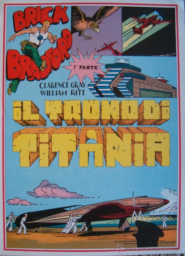 WILLIAM RITT, CLARENCE GRAY. BRICK BRADFORD: IL TRONO DI TITANIA. 1ª PARTE. Nº 25. RM66006. (Tebeos y Comics - Comics Lengua Extranjera - Comics Europeos)
