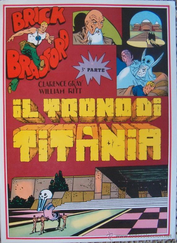 WILLIAM RITT, CLARENCE GRAY.BRICK BRADFORD: IL TRONO DI TITANIA. 3ª PARTE. Nº 27. RM66008. (Tebeos y Comics - Comics Lengua Extranjera - Comics Europeos)