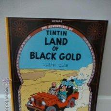 Cómics: TINTIN: LAND OF BLACK GOLD. HERGÉ. EDITORIAL EGMONT. Lote 45821210