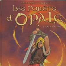 Cómics: LES FORÊTS D'OPALE. T5 ONZE RACINES. ARLESTON, PELLET. SOLEIL, 2005 [FRANCÉS]. Lote 46251968