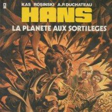 Cómics: HANS NUMERO 6: LA PLANETE AUX SORTILEGES. DUCHÂTEAU, KAS, ROSINSKI. LE LOMBARD, 1993 [FRANCÉS]. Lote 46487936