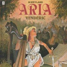 Cómics: ARIA, TOME 15: VENDÉRIC. MICHEL WEYLAND. LE LOMBARD, 1992 [FRANCÉS]. Lote 46488279