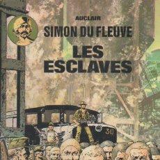 Cómics: SIMON DU FLEUVE TOME 2: LES ESCLAVES. CLAUDE AUCLAIR. EDITIONS DU LOMBARD, 1ª ED., 1978 [FRANCÉS]. Lote 46742883