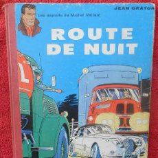 Cómics: LES EXPLOITS DE MICHEL VAILLANT. ROUTE DE NUIT. JEAN GRATON (LOMBARD, 1962). Lote 47371456