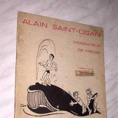 Cómics: ALAIN SAINT OGAN, DESSINATEUR DE PRESSE. ERIC LEGUEBE. EDITIONS SERG, 1974. EN FRANCÉS. +++. Lote 102736634