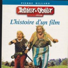 Cómics: ASTERIX & OBELIX CONTRE CESAR, L´HISTORIE D´UN FILM ( EDICION EN FRANCES ). Lote 48456603