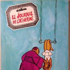 Cómics: CABU - LE JOURNAL DE CATHERINE - PARIS 1970. Lote 49544944