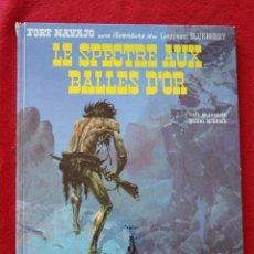 Cómics: FORT NAVAJO UNE AVENTURE DU LIEUTENANT BLUEBERRY: LE SPECTRE AUX BALLES D'OR. DARGAUD, 1972. Lote 51448760