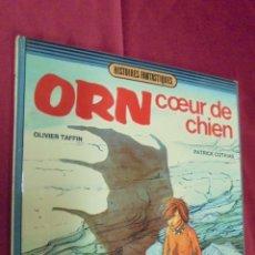 Cómics: HISTOIRES FANTASTIQUES. ORN COEUR DE CHIEN. OLIVER TAFFIN. DARGAUD EDITEUR. 1982. EN FRANCÉS. Lote 51448845