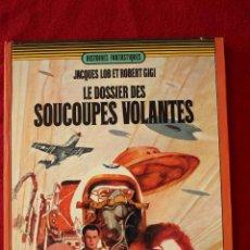 Cómics: HISTOIRES FANTASTIQUES. LES DOSSIER DE SOUCOUPES VOLANTES, DARGAUD ED. JACQUES LOB ET ROBERT GIGI. Lote 51448932