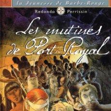 Cómics: LA JEUNESSE DE BARBE ROUGE 5.LES MUTINÉS DE PORT ROYALE.REDONDO-PERRISSIN.EDIT. DARGAUD.(FRANCÉS).. Lote 123855355