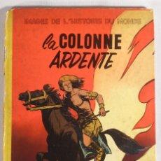 Cómics: LA COLONNE ARDENTE (LES TIMOUR) AÑO 1956. DIBUJANTE: SIRIUS. Lote 56376191