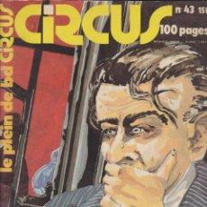 Cómics: CIRCUS - NÚM. 43 - NOVIEMBRE 1981 - GLÉNAT - QUINO - SANAHUJAS - EDICIÓN FRANCESA. Lote 56968804