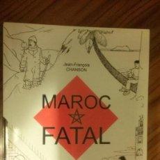 Cómics: MAROC FATAL. JEAN-FRANCOIS CHANSON. NOUIGA. EN FRANCÉS. RÚSTICA. BUEN ESTADO. RARO. Lote 58601765