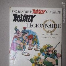 Cómics: ASTERIX EL LEGIONARIO (ASTERIX LÉGIONNAIRE) PRIMERA EDICIÓN DE 1967.. Lote 60279223