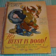 Cómics: HET BEEST IS DOOD - DE WERELDOORLOG BIJ DE DIEREN - MUY ANTIGUO - CALVO - 2ª GUERRA MUNDIAL - 1946. Lote 60670719