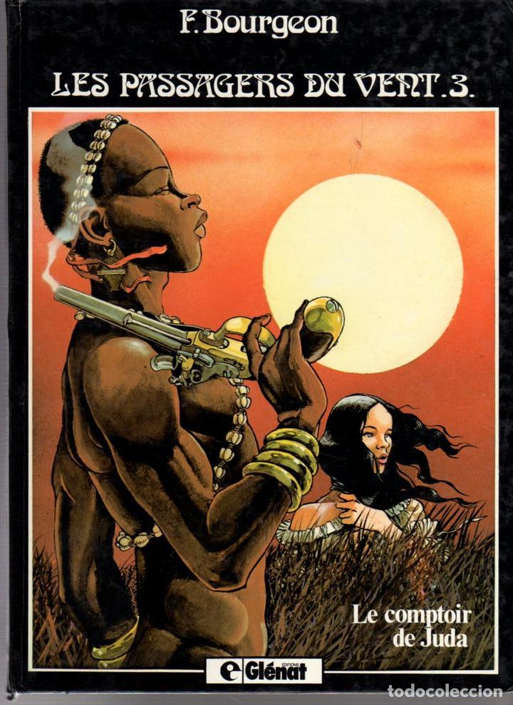 LES PASSAGERS DU VENT. 3. F. BOURGEON. LE COMPTOIR DE JUDA. GLENAT. AÑO 1980 (Tebeos y Comics - Comics Lengua Extranjera - Comics Europeos)