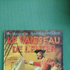 Cómics: BARBE ROUGE LE VAISSEAU DE L'ENFER. Lote 65918246