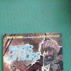 Cómics: BARBE ROUGE. KHAIR LE MORE. Lote 65918446