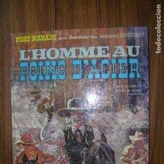 Cómics: FORT NAVAJO L´HOMMEAU POING D´ACIERUNE AVENTURE DU LIEUTENANT BLUEBERRY AÑO 1974 DARGAUD. Lote 70567309