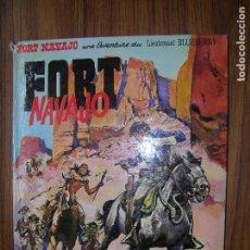 Cómics: FORT NAVAJO - FORT NAVAJO AVENTURE DU LIEUTENANT BLUEBERRY AÑO 1974 DARGAUD. Lote 70567845