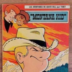Cómics: LES AVENTURES DE CHICK BILL PAR TIBET - MONTANA KID - EDITIONS DU LOMBARD 1977 PRIMERA EDICION . Lote 73936775