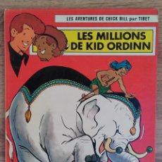 Cómics: LES AVENTURES DE CHICK BILL PAR TIBET- LES MILLONS DE KID ORDINN - EDITIONS DU LOMBARD 1977. Lote 73940359