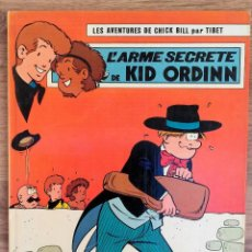 Cómics: LES AVENTURES DE CHICK BILL PAR TIBET - L,ARME SECRETE DE KID ORDINNEDITIONS DU LOMBARD 1979 . Lote 73942619