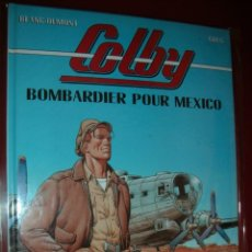 Cómics: COLBY, BOMBARDIER POUR MEXICO TOME 3. BLAC DUMONT. DARGAUD. STRICTEMENT NEUF. Lote 75760611