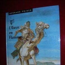 Cómics: BERNARD PRINCE L'OASIS EN FLAMMES . HERMANN & GREG.T 5 , LE LOMBARD MARS 1998 . STRICTEMENT NEUF. Lote 162875217