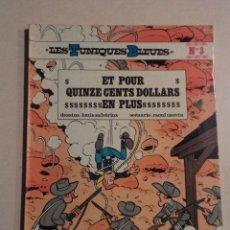 Cómics: ET POUR QUINZE CENTS DOLLARS EN PLUS - LES TUNIQUES BLEUES Nº 3 - LOUIS SALVÉRIUS / RAOUL CAUVIN. Lote 76475187