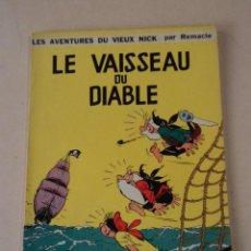 Cómics: LE VAISSEAU DU DIABLE - VIEUX NICK - AÑO 1964 - REMACLE. Lote 78227841