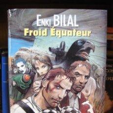 Cómics: FROID ÉQUATEUR (FRÍO ECUADOR) ENKI BILAL (LES HUMANOÏDES ASSOCIÉS) ORIGINAL FRANCÉS - CÓMIC. Lote 97852856