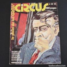 Cómics: COMIC CIRCUS Nº 43 1981 SEGRELLES VERONIK AB'AIGRE WININGER SANAHUJAS. Lote 92734410
