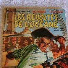 Cómics: BARBE ROUGE (CHARLIER & HUBINON): LES REVOLTES DE L'OCEAN. (DARGAUD-MUY BIEN CONSERVADO). Lote 92797495