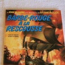 Cómics: BARBE ROUGE (CHARLIER & HUBINON): BARBE ROUGE A LA RESCOUSSE. (DARGAUD-MUY BIEN CONSERVADO). Lote 92797610