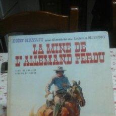 Cómics: LIEUTENAT BLUEBERRY. LA MINE DE L'ALLEMAND PERDU. 1972. . Lote 95000108