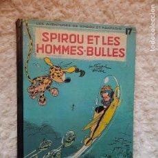 Cómics: LES AVENTURES DE SPIROU ET FANTASIO - SPIROU ET LES HOMMES - BULLES - N. 17. Lote 95522287