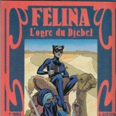 Cómics: FELINA L'OGRE DU DJEBEL FRANCES. Lote 96573391