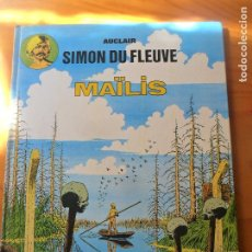 Cómics: SIMON DU FLUVE, MAÏLIS - AUCLAIR - ALBUM CARTONE FRANCES - LOMBARD 1978. Lote 98885127