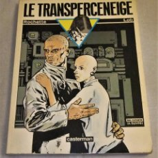 Cómics: COMIC LE TRANSPERCENEIGE DE ROCHETTE LOB ED.1984. Lote 101738659