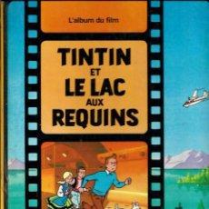 Cómics: HERGE ET GREG - TINTIN ET LE LAC AUX REQUINS - CASTERMAN 1973 EDITION ORIGINALE - VER DESCRIPCION. Lote 102067915