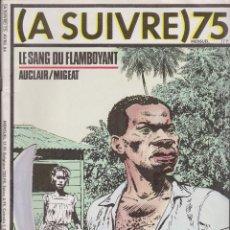 Cómics: A SUIVRE 75 - ABRIL 1984 - CASTERMAN - AUCLAIR - KORKOS - SOKAL - PETIT-ROULET - EDICIÓN FRANCESA. Lote 104483683