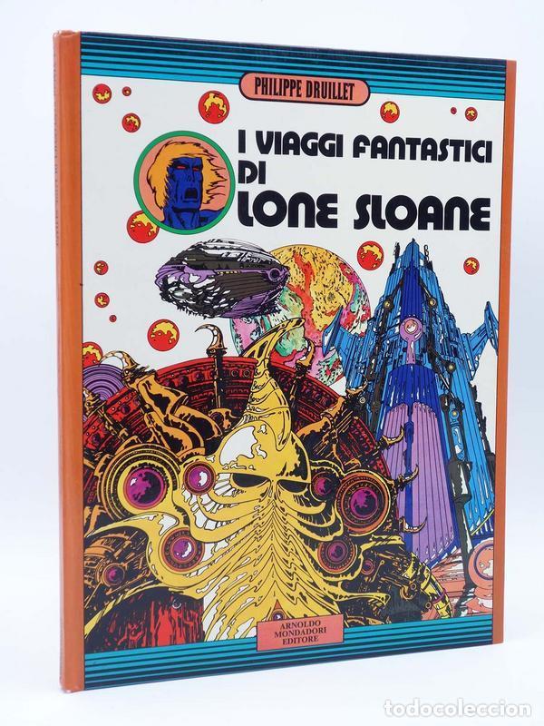 IL VIAGGI FANTASTICI DI LONE SLOANE (PHILIPPE DRUILLET) ARNOLDO MONDADORI, 1973 (Tebeos y Comics - Comics Lengua Extranjera - Comics Europeos)