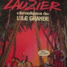 Cómics: LAUZIER-CHRONIQUES DE L´ILLE GRANDE. Lote 205683590