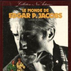 Cómics: LE MONDE DE EDGAR P. JACOBS, DE CLAUDE LE GALLO (EDITIONS DU LOMBARD, 1984) 180 PGS. TAPA DURA. Lote 115826747