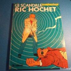 Cómics: RIC HOCHET. LE SCANDALE RIC HOCHET. EDITIONS DU LOMBARD. EN FRANCES. (H-2). . Lote 116259211