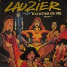 Cómics: LAUZIER--TRANCHES DE VIE ---3. Lote 117320083