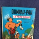 Cómics: OUMPAH PAH LE PEAU ROUGE COLLECTION DU LOMBARD BRUXELLES 1961 1 EDITION 29,5X22CMS. Lote 120941819